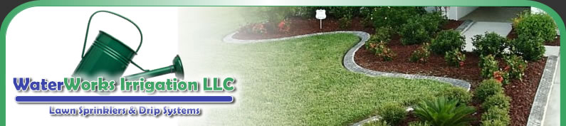 WaterWorks Irrigation LLC Lawn Sprinklers & Drip Systems